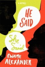 He said, She said by Kwame Alexander