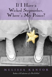 If I have a wicked step mother, where's my prince by Melissa Kantor